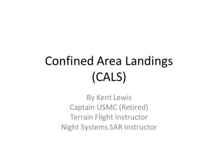 Confined Area Landings (CALS)