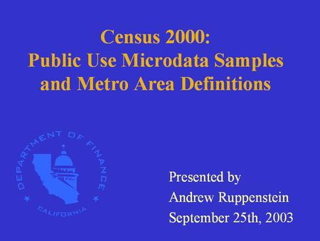 HSUG-West, Berkeley, 9/25/03 1. 2 Introduction: Public Use Microdata Sample (PUMS) Files American Community Survey (ACS) Microdata Files Metropolitan.