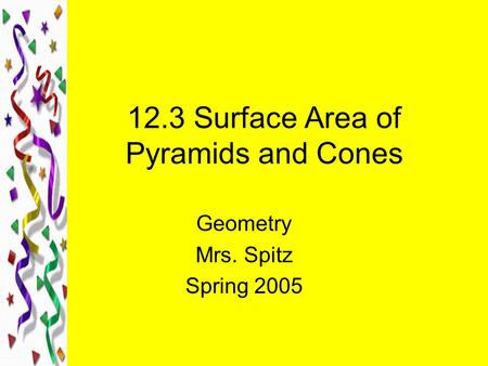 12.3 Surface Area of Pyramids and Cones