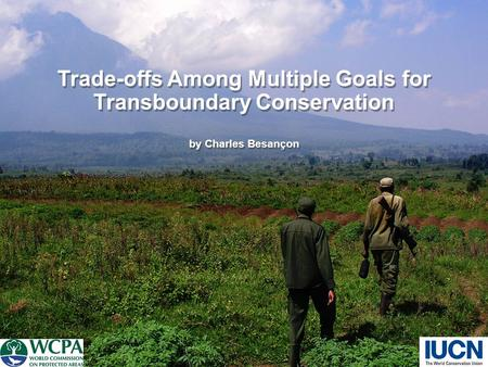 Trade-offs Among Multiple Goals for Transboundary Conservation by Charles Besançon.
