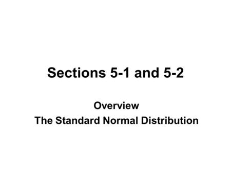 Overview The Standard Normal Distribution