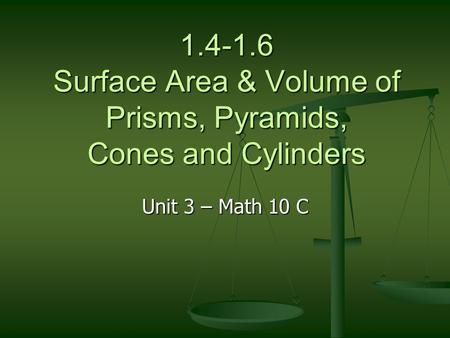 Surface Area & Volume of Prisms, Pyramids, Cones and Cylinders
