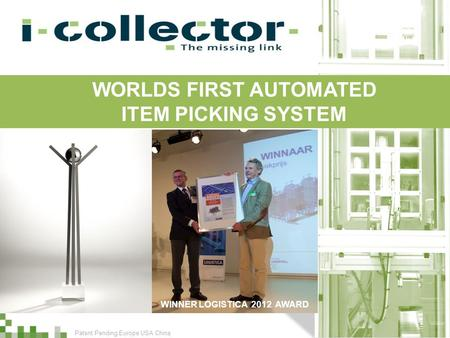 Patent Pending Europe USA China WORLDS FIRST AUTOMATED ITEM PICKING SYSTEM WINNER LOGISTICA 2012 AWARD.
