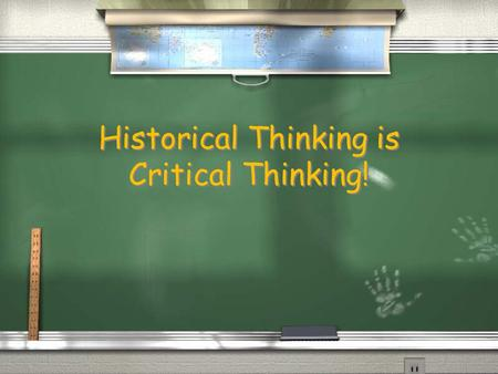 Historical Thinking is Critical Thinking!. QCRE / Question / Claim / Reason / Evidence / Question / Claim / Reason / Evidence.