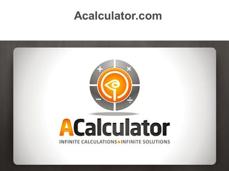 Acalculator.com. Services Personal Finance Calculator Mortgage Taxation Personal Loan Auto Loan Credit Investment.