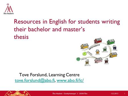 Resources in English for students writing their bachelor and master's thesis Tove Forslund, Learning Centre