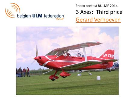 Photo contest BULMF 2014 3 Axes: Third price Gerard Verhoeven.