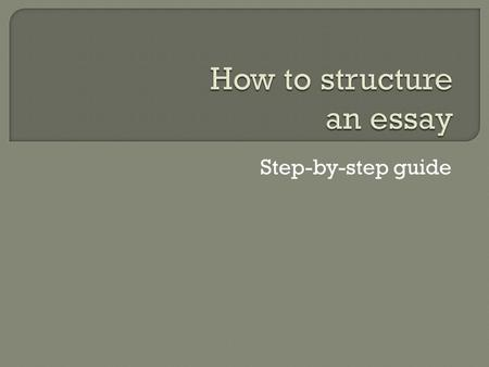 Step-by-step guide. An essay usually has the following structure: 1. Headline 2. Introduction 3. Body 4. Ending/close/conclusion The four parts are explained.