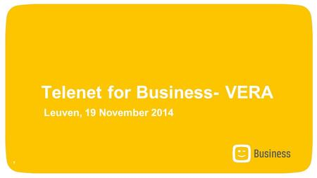 Telenet for Business- VERA Leuven, 19 November 2014 1.