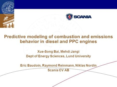 Energirelaterad fordonsforskning 2014, oktober 8-9, Göteborg Predictive modeling of combustion and emissions behavior in diesel and PPC engines Xue-Song.