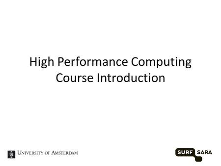 High Performance Computing Course Introduction. High Performance computing and Big Data.