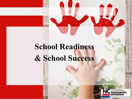 School Readiness & School Success. Learning Objectives n n explore their own feelings associated with school and their child's success in school. n n.