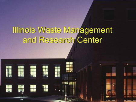 Illinois Waste Management and Research Center. WMRC's Mission Our mission is to conserve natural resources, reduce waste and increase economic viability.