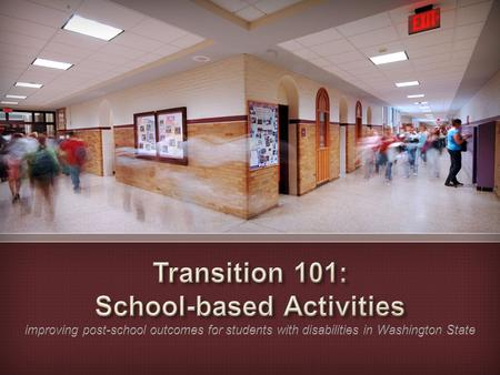 Transition 101: School-based Activities improving post-school outcomes for students with disabilities in Washington State.