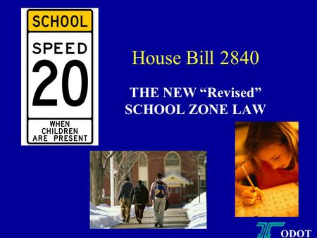 "House Bill 2840 THE NEW ""Revised"" SCHOOL ZONE LAW ODOT."
