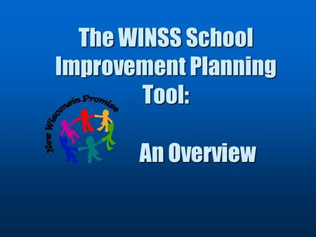 The WINSS School Improvement Planning Tool: An Overview.
