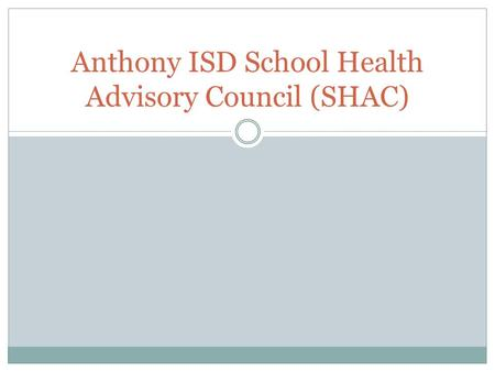 Anthony ISD School Health Advisory Council (SHAC).