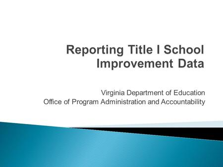 Virginia Department of Education Office of Program Administration and Accountability.