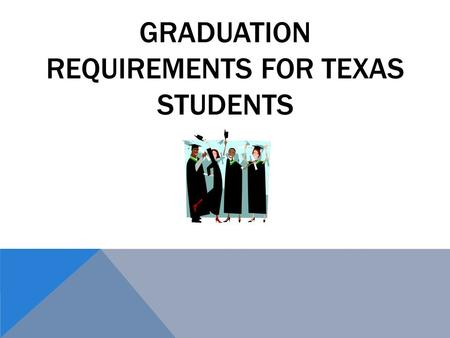 Graduation Requirements for Texas Students