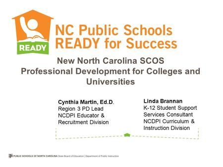 New North Carolina SCOS Professional Development for Colleges and Universities Linda Brannan K-12 Student Support Services Consultant NCDPI Curriculum.