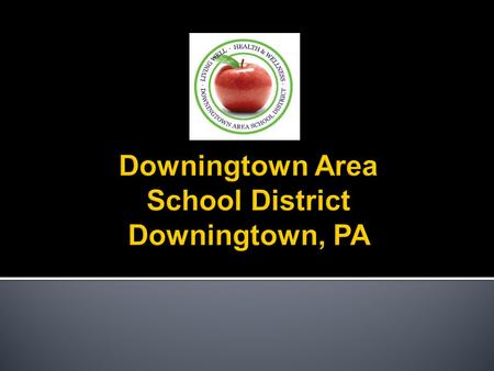 Downingtown Area School District Downingtown, PA