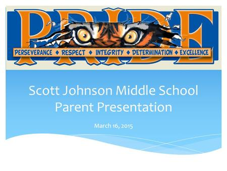 Scott Johnson Middle School Parent Presentation