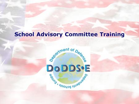 School Advisory Committee Training. Educational Advisory Committees and Councils DoD Instruction 1342.15 establish objectives set forth policies outline.