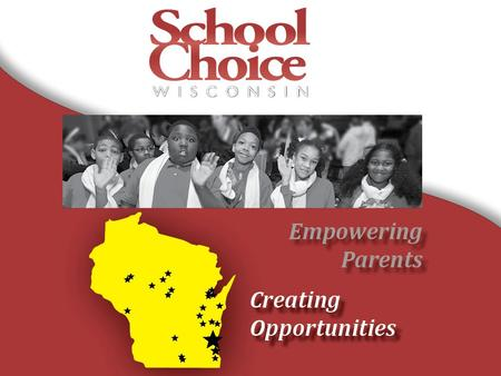 School Choice Wisconsin  A state organization staffed to advance legislative as well as regulatory agenda  Advocates exclusively for private and religious.