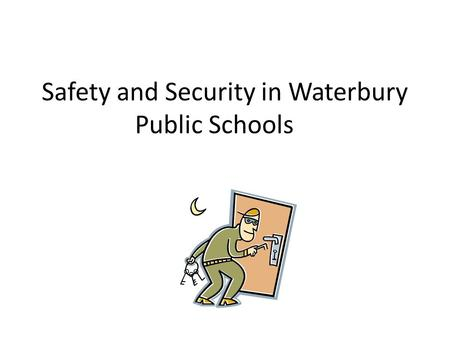 Safety and Security in Waterbury Public Schools. Situational Awareness *Situational Awareness: is the ability to identify, process, and comprehend the.