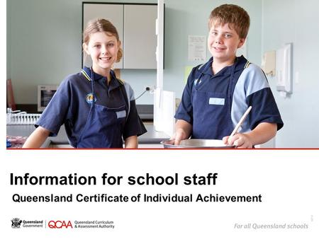 Information for school staff Queensland Certificate of Individual Achievement 14733.