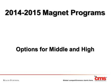 2014-2015 Magnet Programs Options for Middle and High Options for Middle and High.