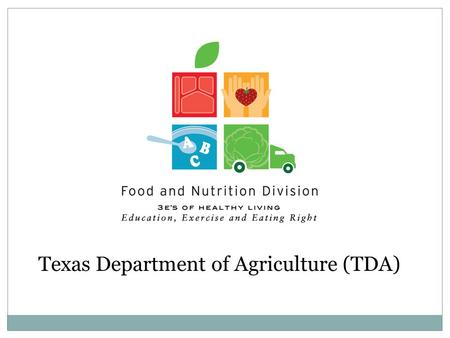 Texas Department of Agriculture (TDA). OVERVIEW OF THE NEW SCHOOL MEAL PATTERNS REGULATIONS AND THEIR IMPACT ON TEXAS School Meal Pattern Update.
