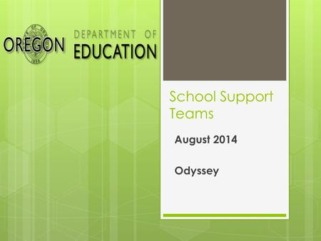 School Support Teams August 2014 Odyssey. Today's Objectives:  Define School Support Teams (SSTs)as well as their function and purpose  Who is on an.