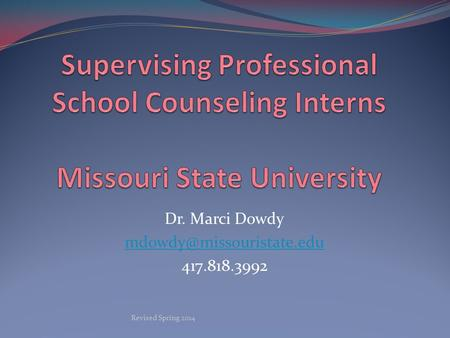Dr. Marci Dowdy 417.818.3992 Revised Spring 2014.