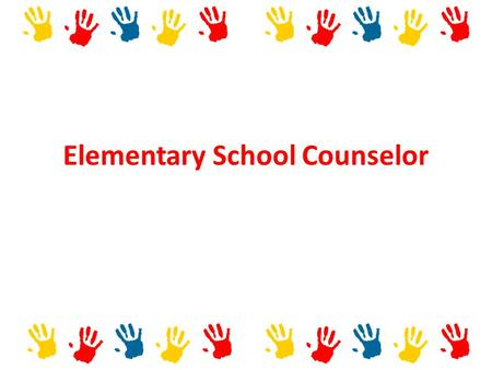 Elementary School Counselor. A Little About Me Goals of REACH Establish a comprehensive/systemic elementary school counseling/mental health program in.