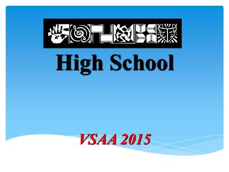 High School VSAA 2015. Student Achievement The Class of 2014 received over $4.89 million in scholarships for talent and academic achievement.  Over the.