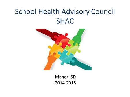 School Health Advisory Council SHAC Manor ISD 2014-2015.