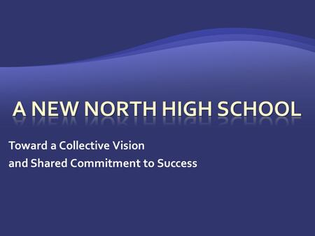 Toward a Collective Vision and Shared Commitment to Success.