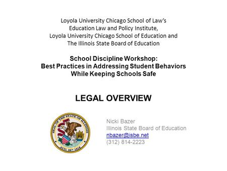 Loyola University Chicago School of Law's Education Law and Policy Institute, Loyola University Chicago School of Education and The Illinois State Board.