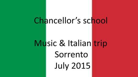 Chancellor's school Music & Italian trip Sorrento July 2015.