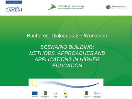 Bucharest Dialogues 2nd Workshop SCENARIO BUILDING: