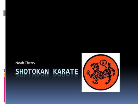 Noah Cherry. The History of SHOTOKAN KARATE  The history of karate can be tracked over 2000 years! Although it is now accepted as a Japanese art, it.