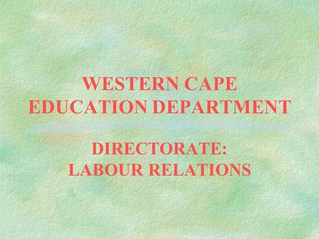 WESTERN CAPE EDUCATION DEPARTMENT DIRECTORATE: LABOUR RELATIONS.
