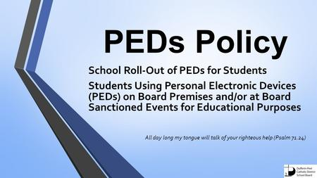 PEDs Policy School Roll-Out of PEDs for Students