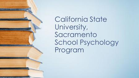 California State University, Sacramento School Psychology Program