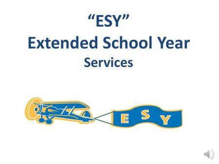 """ESY"" Extended School Year Services"
