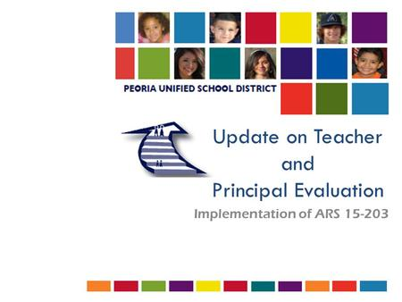 Update on Teacher and Principal Evaluation Implementation of ARS 15-203.