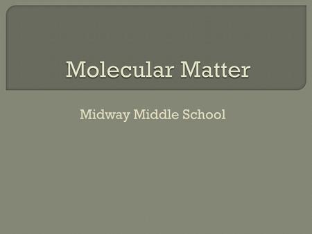 Midway Middle School. Produces a new substance *Saliva breaking down food during chewing *Cellular respiration *Burning wood *Rotting banana *Photosynthesis.