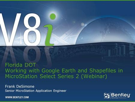 Frank DeSimone Senior MicroStation Application Engineer