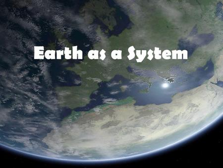 Earth as a System.
